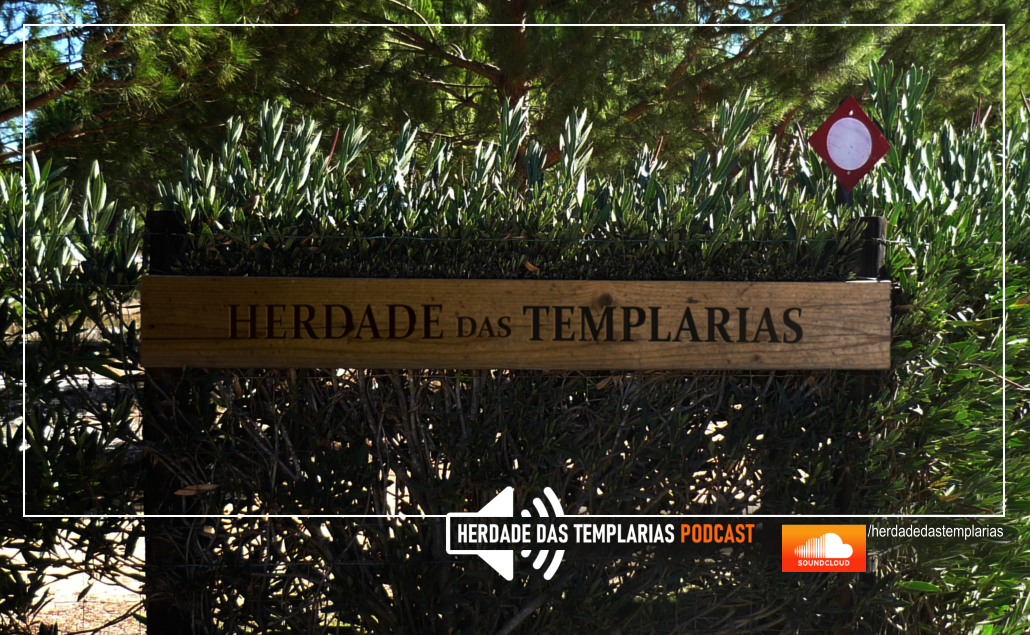 The Herdade das Templarias Podcast